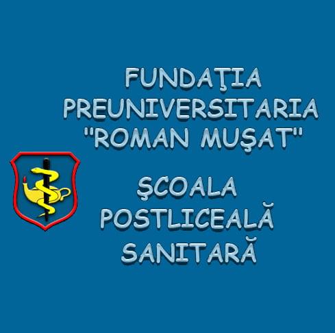 """Școala Postliceală Sanitară """"Preuniversitaria Roman Muşat"""" – Înscrieri pentru anul şcolar 2016 – 2017"""