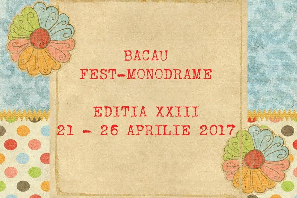 """Festivalul Internaţional al Recitalurilor Dramatice """"Bacău Fest-Monodrame"""", la a XXIII-a ediţie"""