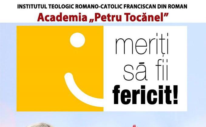 """Academia """"Petru Tocănel"""": """"Meriţi să fii fericit"""""""