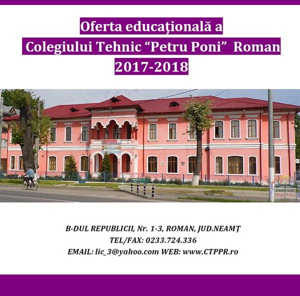 """Oferta educațională a Colegiului Tehnic """"Petru Poni"""" Roman pentru anul şcolar 2017-2018"""