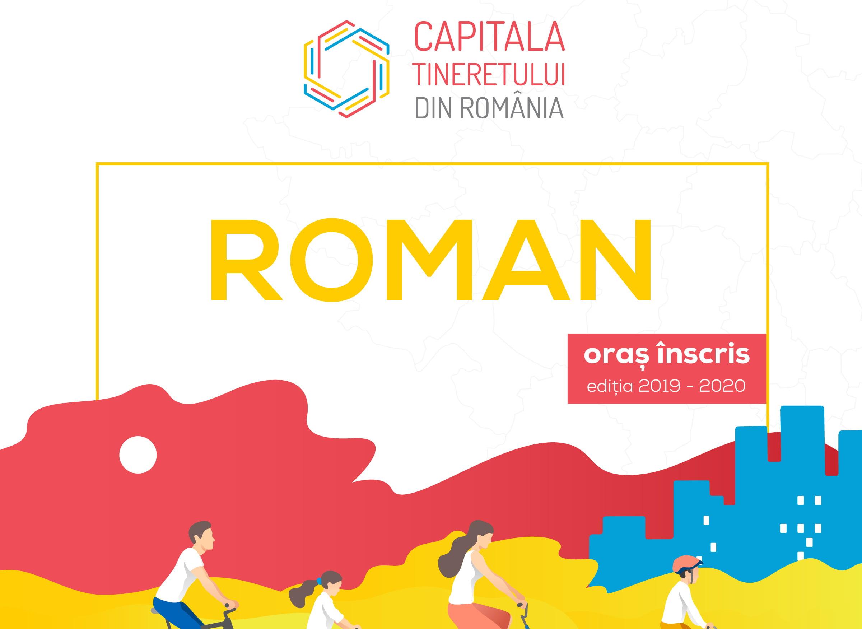 Municipiul Roman, în competiția pentru titlul Capitala Tineretului din România, ediția 2019-2020