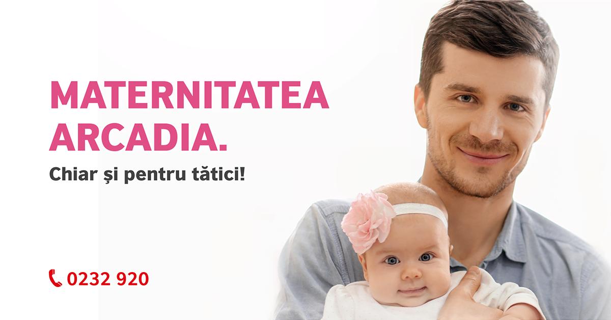 Maternitatea Arcadia. Chiar și pentru tătici!