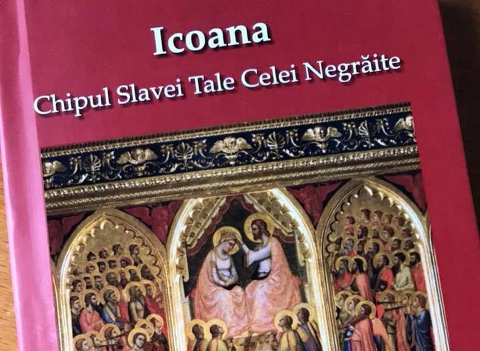 """Volumul """"Icoana. Chipul slavei tale celei negrăite"""", scris de preoții Eugen Răchiteanu și Constantin Necula, prezentat sâmbătă la Roman ArtGallery"""