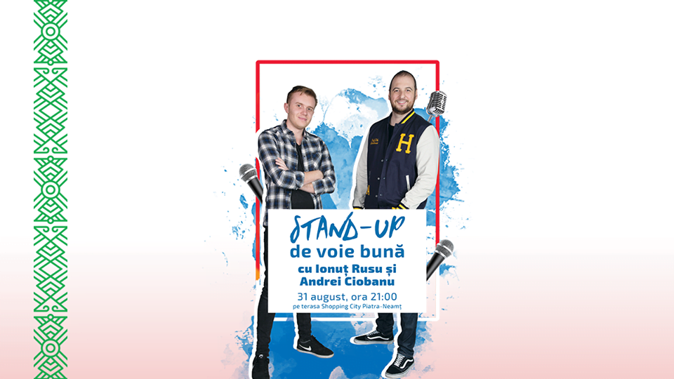 Show de stand-up comedy cu Ionuț Rusu și Andrei Ciobanu, la Shopping City Piatra Neamț
