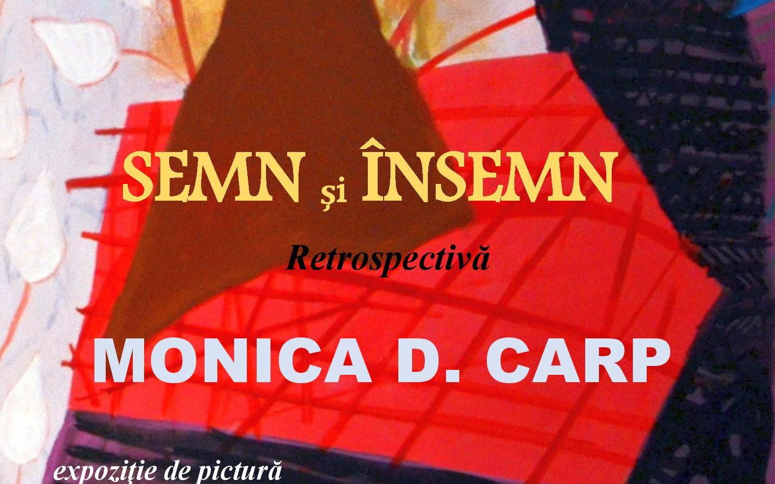 """""""Semn și Însemn"""", expoziție retrospectivă Monica D. Carp, la Muzeul de Artă din Roman"""