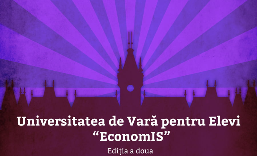 """""""Descoperă-ți superputerea prin Universitatea de Vară pentru Elevi EconomIS"""""""
