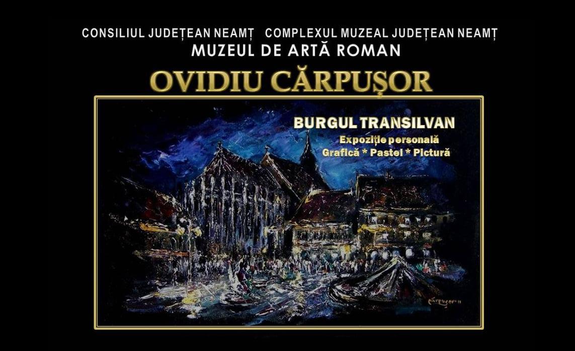 """Expoziția """"Burgul transilvan"""" a artistului plastic romașcan Ovidiu Cărpușor, la Muzeul de Artă din Roman"""