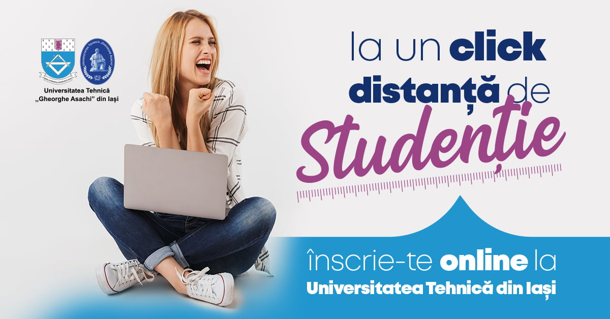 """A început admiterea la Universitatea Tehnică """"Gheorghe Asachi"""". Aflați condițiile de admitere"""