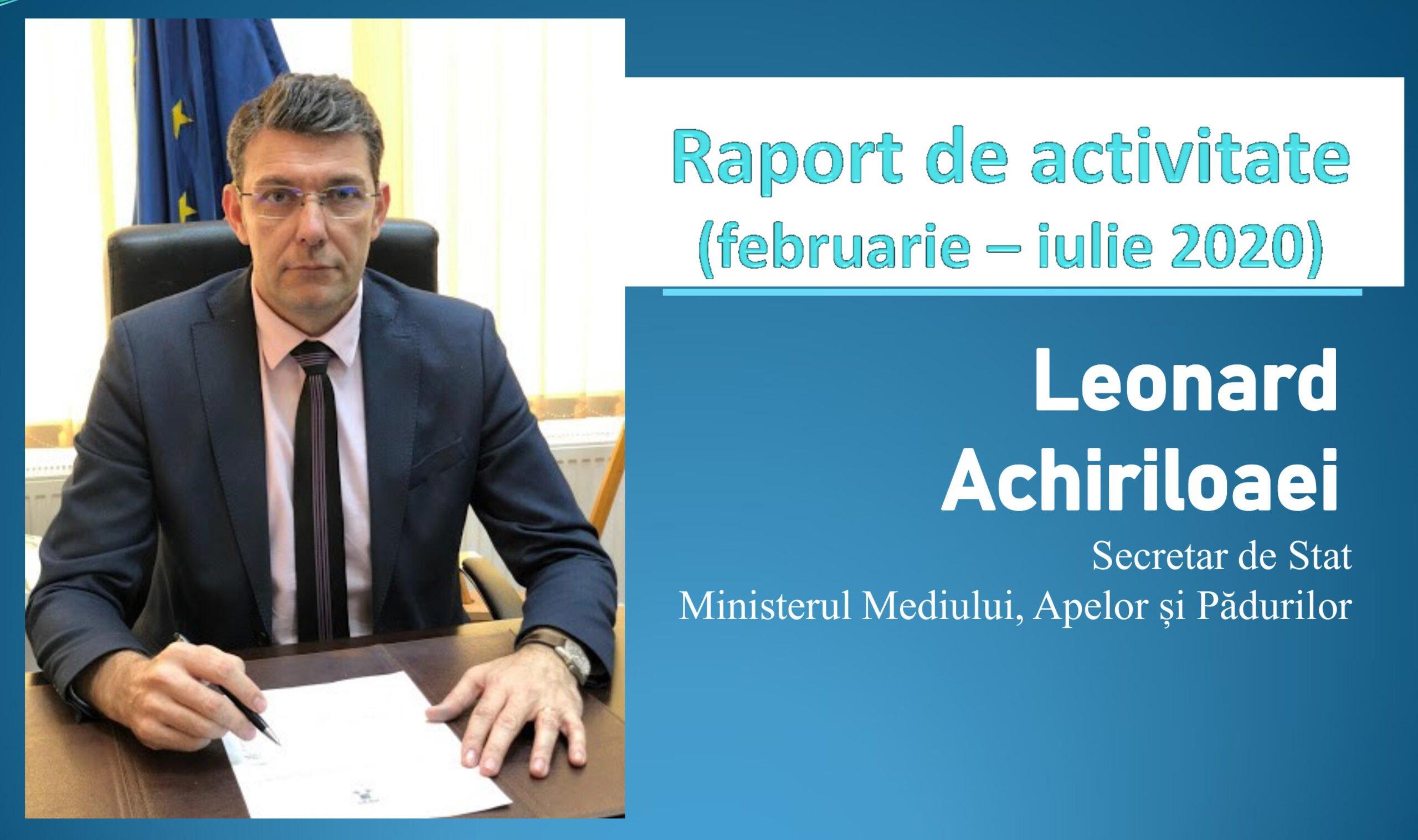 Secretarul de stat Leonard Achiriloaei, raport de activitate după primele șase luni de mandat
